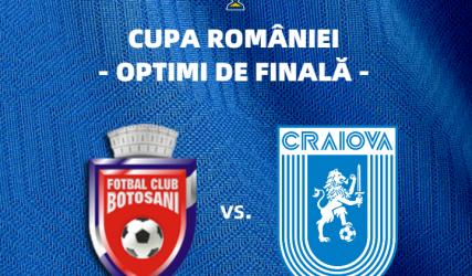 Jucăm la Botoșani în optimile Cupei