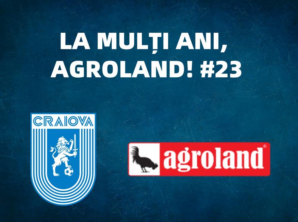 La mulți ani, Agroland! #23