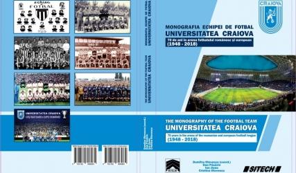 """A fost lansat volumul """"Monografia echipei de fotbal UNIVERSITATEA CRAIOVA / 70 de ani în arena fotbalului românesc și european (1948-2018)"""""""