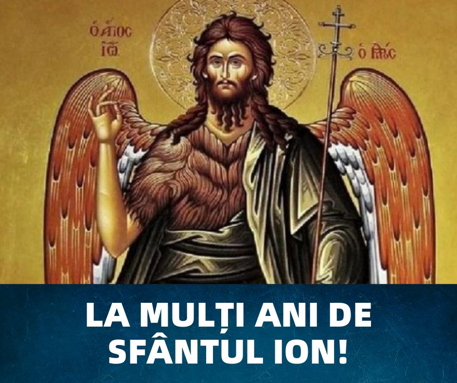 La mulți ani de Sfântul Ion!