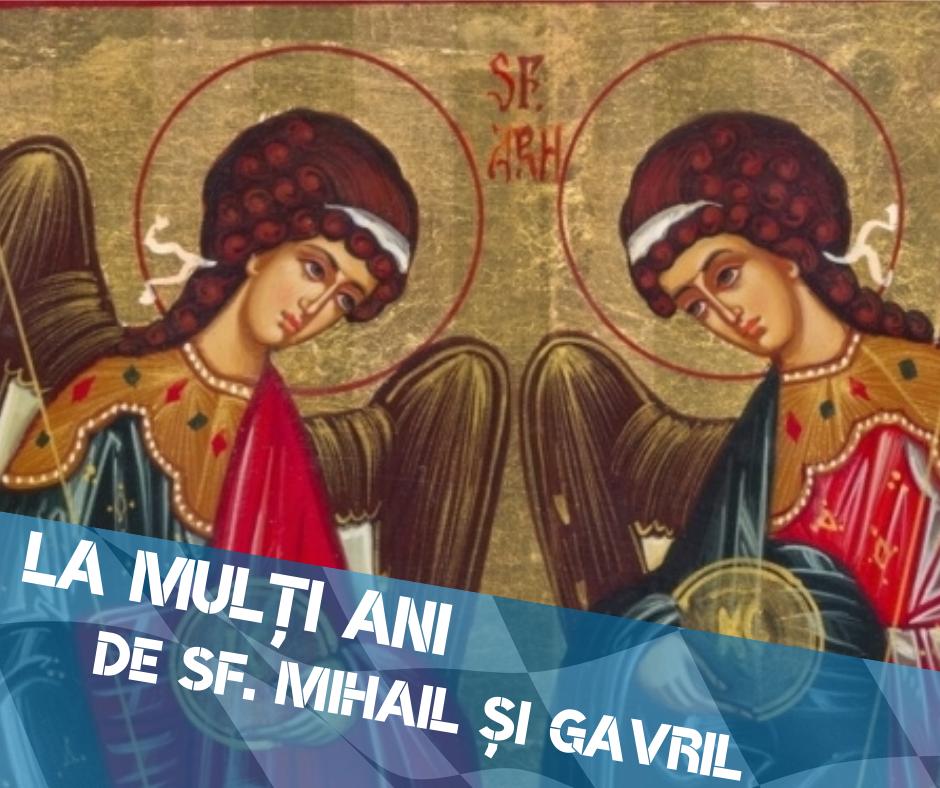 La mulți ani de Sfinții Mihail și Gavril